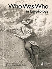 Who was who in Egyptology : Fifth revised…