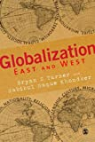 Globalization East and West / Bryan S. Turner and Habibul Haque Khondker