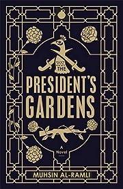 The President's Gardens de Muhsin Al-Ramli