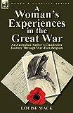 A woman's experiences in the Great War : an Australian author's clandestine journey through war-torn Belgium / Louise Mack
