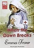 When the dawn breaks / Emma Fraser