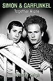 Simon & Garfunkel : together alone / Spencer Leigh ; foreword by Suzi Quatro