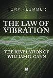 The law of vibration : the revelation of William D. Gann / Tony Plummer