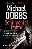 A sentimental traitor / Michael Dobbs