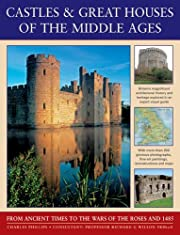 Castles & Great Houses Of The Middle Ages:…