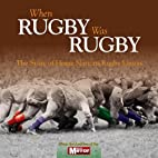 When Rugby Was Rugby: The Story of Home…