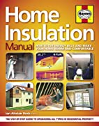 The Home Insulation Manual by Ian Alistair…