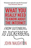 From Gutenberg to Zuckerberg : what you really need to know about the Internet / by John Naughton