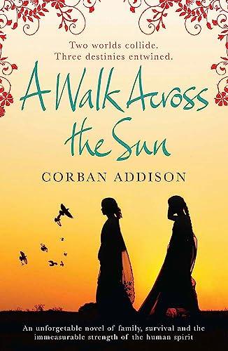 A Walk Across the Sun by Corban Addision
