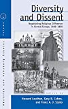 Diversity & Dissent : Negotiating Religious Difference in Central Europe, 1500-1800