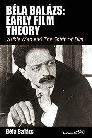 Bela Balazs: Early Film Theory: Visible Man…