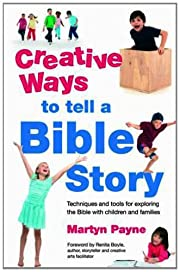 Creative Ways to Tell a Bible Story:…