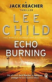 Echo Burning: (Jack Reacher 5) af Lee Child