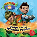Tree Fu Tom: Twigs and the Wishing Pebble by…