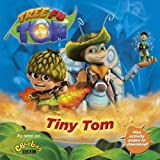 Tiny Tom / Tree Fu Tom created by Daniel Bays ; based on the episode 'Tiny Tom' written by John Loy