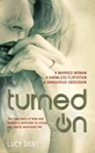Turned On: The True Story of How One Woman's…