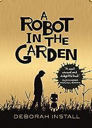 A Robot In The Garden por Deborah Install
