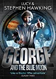 George and the blue moon / Lucy & Stephen Hawking ; illustrated by Garry Parsons
