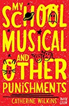 My School Musical and Other Punishments…