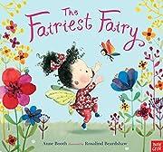 The Fairiest Fairy de Anne Booth