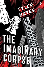 The Imaginary Corpse de Tyler Hayes