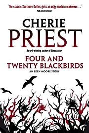 Four and Twenty Blackbirds av Cherie Priest