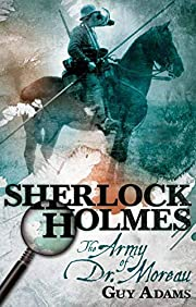 Sherlock Holmes: The Army of Doctor Moreau…