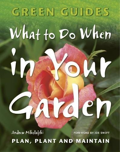 What to Do When in Your Garden (Green Guides), Mikolajski, Andrew
