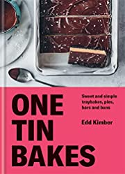 One Tin Bakes: Sweet and simple traybakes,…