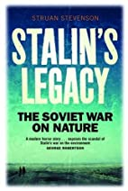 Stalin's Legacy: The Soviet War on Nature by…
