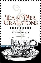 Tea at Miss Cranston's by Blair Anna