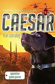 Caesar the War Dog: Operation Green Parrot…