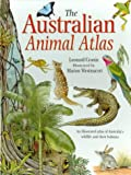 The Australian animal atlas / Leonard Cronin ; illustrated by Marion Westmacott