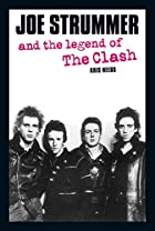Joe Strummer and the Legend of The Clash by…