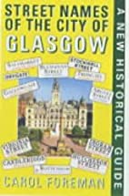 Street Names of the City of Glasgow by Carol…