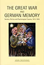 The Great War and German Memory: Society,…
