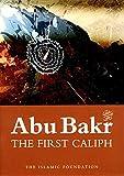 Abu Bakr : the first caliph / adapted from Arabic by Muhammad Rashid Feroze