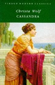Cassandra: A Novel and Four Essays (Virago…