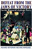 Defeat from the jaws of victory : inside Kinnock's Labour Party / Richard Heffernan and Mike Marqusee