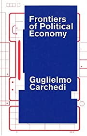 Frontiers of Political Economy af Guglielmo…