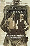 Towards the Abolition of Whiteness (Haymarket Series): David R. Roediger: 9780860916581: Amazon.com: Books cover