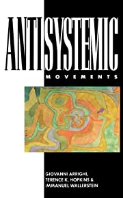 Antisystemic Movements by Giovanni Arrighi