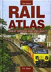 Rail Atlas of Great Britain and Ireland: 15…