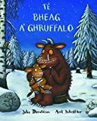 Te Bheag A'Ghruffalo (Scots Gaelic Edition)…