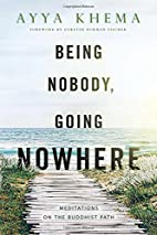 Being Nobody, Going Nowhere: Meditations on…