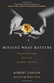 Minding What Matters: Psychotherapy and the…