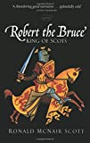 Robert the Bruce : King of Scots / Ronald McNair Scott