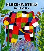 Elmer On Stilts – tekijä: David McKee