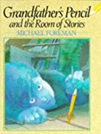 Grandfather's Pencil and the Room of Stories…