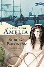No Peace for Amelia by Siobhan Parkinson